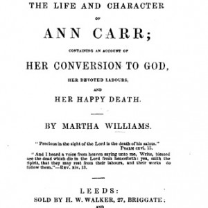 Ann's life was recorded by her friend, Martha Williams.